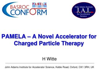 PAMELA � A Novel Accelerator for Charged Particle Therapy