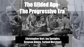 The Gilded Age-  The Progressive Era