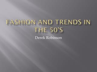 Fashion and Trends in the 50�s