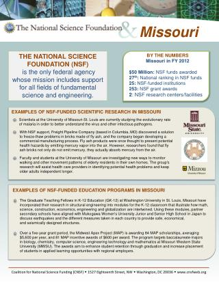 BY THE NUMBERS Missouri  in FY  2012 $50  Million:  NSF funds awarded 27 th :  National ranking in NSF funds 25:  NSF-f