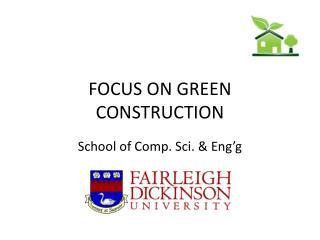 FOCUS ON GREEN CONSTRUCTION