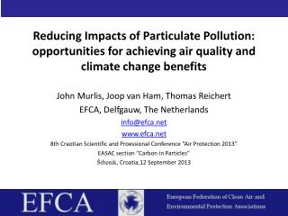 Reducing Impacts of Particulate Pollution: opportunities for achieving air quality and climate change benefits  John Mu