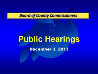 Public  Hearings December 3, 2013