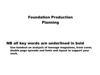 Foundation Production Planning NB all key words are underlined in bold