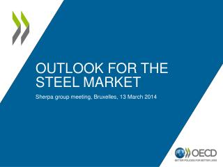 Outlook for the  steel market