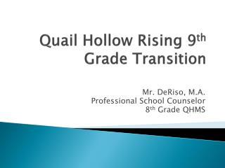 Quail Hollow Rising 9 th  Grade Transition