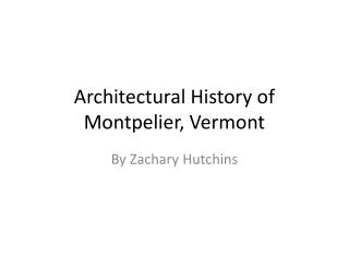 Architectural  History of Montpelier, Vermont