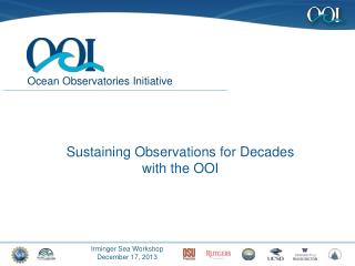 Sustaining Observations for Decades with the OOI