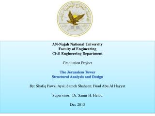 AN- Najah National University Faculty of Engineering Civil Engineering  Department Graduation Project The Jerusalem Tow