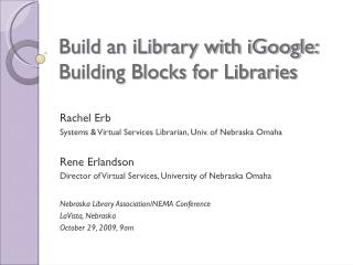 Build an iLibrary with iGoogle: Building Blocks for Libraries