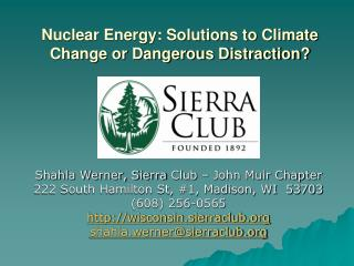 Nuclear Energy: Solutions to Climate Change or Dangerous Distraction?