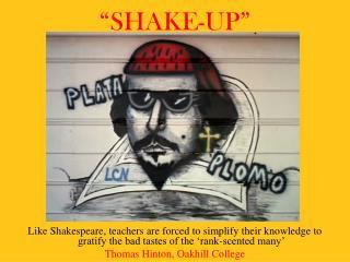 """SHAKE-UP"""