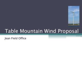 Table Mountain Wind Proposal