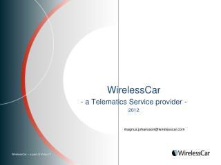 WirelessCar - a Telematics Service provider -  2012