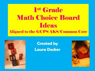 1 st  Grade  Math Choice Board Ideas Aligned to the GCPS AKS/Common Core