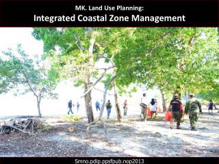 MK. Land Use Planning:  Integrated Coastal Zone Management