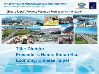 Title: Director Presenter's Name: Simon Hsu Economy: Chinese Taipei