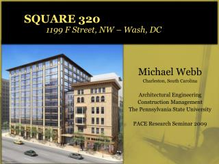 SQUARE 320        		1199 F Street, NW – Wash, DC
