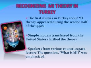 RECOGNIZING  MI THEORY IN  TURKEY