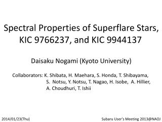 Spectral Properties of Superflare Stars, KIC 9766237, and KIC 9944137