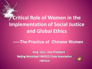 Critical Role of Women in the Implementation of Social Justice and Global Ethics