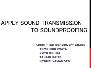 Apply sound transmission                  to  soundproofing