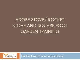 Adobe stove/ rocket stove and square foot garden training