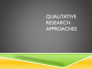 Qualitative research Approaches