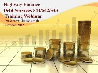 Highway Finance Debt Services 541/542/543  Training Webinar