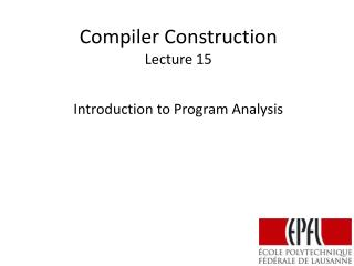 Compiler Construction Lecture 15