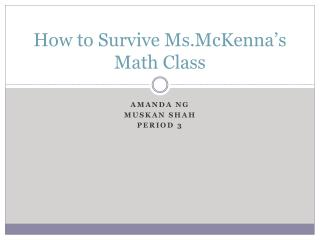 How to Survive  Ms.McKenna's  Math Class