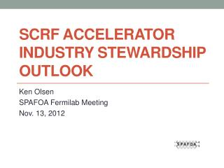 SCRF Accelerator Industry Stewardship Outlook