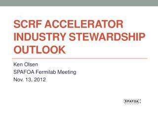 SCRF Accelerator Industry Stewardship Outlook
