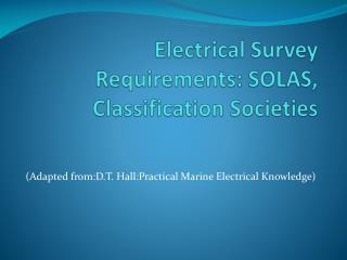 Electrical Survey Requirements: SOLAS, Classification Societies