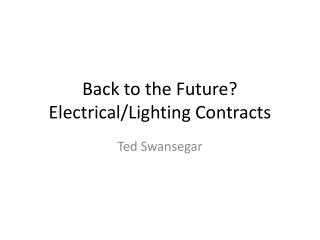 Back to the Future? Electrical/Lighting Contracts