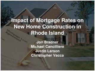 Impact of Mortgage Rates on New Home Construction in Rhode Island