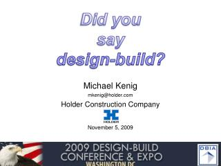 Did you say  design-build?