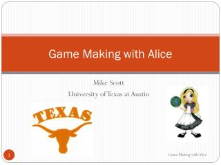 Game Making with Alice