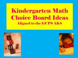 Kindergarten Math Choice Board Ideas Aligned to the GCPS AKS