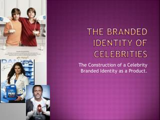 The Branded Identity of Celebrities