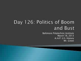 Day 126: Politics of Boom and Bust