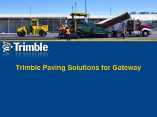 Trimble Paving Solutions  for  Gateway