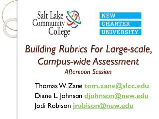 Building Rubrics For Large-scale, Campus-wide Assessment Afternoon Session