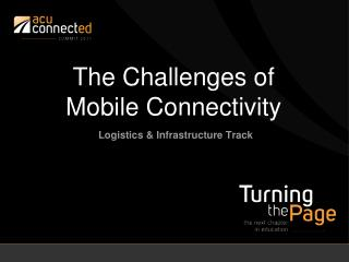 The Challenges of  Mobile Connectivity