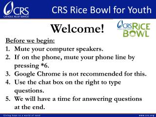 Welcome! Before we begin: Mute your computer speakers. If on the phone, mute your phone line by pressing *6. Google Chr
