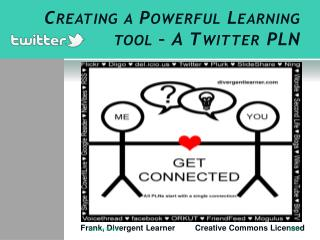 Creating a Powerful Learning tool � A Twitter PLN