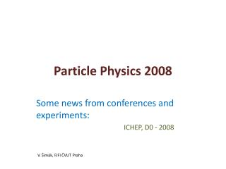 Particle Physics 2008
