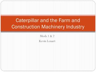 Caterpillar and the Farm and Construction Machinery Industry