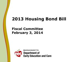 2013 Housing Bond Bill Fiscal Committee February 3, 2014