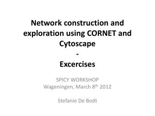 Network construction and exploration using CORNET and Cytoscape - Excercises